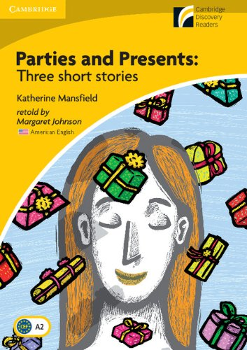 Parties and Presents Level 2 Elementary/Lower-intermediate American English Edition: Three Short Stories (Cambridge Discovery Readers, Level 2: Elementary/Lower-intermediate)の詳細を見る