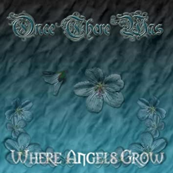 Where Angels Grow
