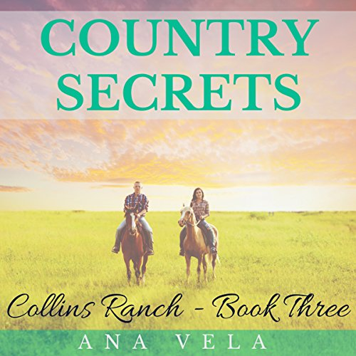Country Secrets: Collins Ranch Book 3                   By:                                                                                                                                 Ana Vela                               Narrated by:                                                                                                                                 Avianna Rey                      Length: 1 hr and 8 mins     1 rating     Overall 5.0