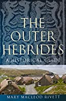 The Outer Hebrides: A Historical Guide (Birlinn Historical Guides)