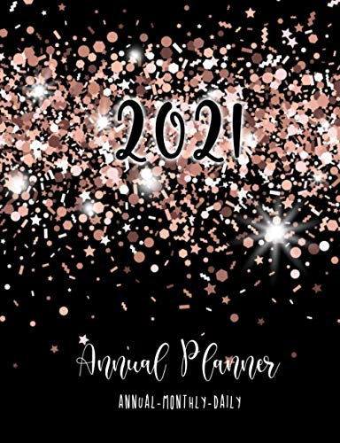 Compare Textbook Prices for 2021 Annual Planner: Rose Glitter: 2021 Annual - Monthly - Daily Planner  ISBN 9798564893732 by Press, Plan Me Happy