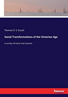 Social Transformations of the Victorian Age: a survey of court and country