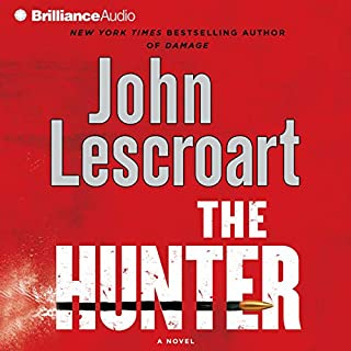 The Hunter                   By:                                                                                                                                 John Lescroart                               Narrated by:                                                                                                                                 Eric Dawe                      Length: 5 hrs and 37 mins     6 ratings     Overall 3.0