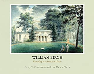 William Birch: Picturing the American Scene