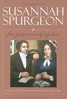 Sussannah Spurgeon: Free Grace and Dying Love (Morning Devotions with the Life of Susannah Spurgeon)