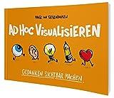ad hoc visualisieren: denken sichtbar machen - Malte von Tiesenhausen