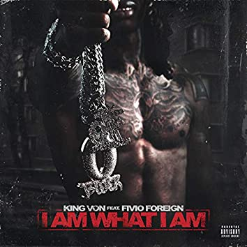 I Am What I Am (feat. Fivio Foreign)