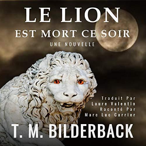 Couverture de Le Lion Est Mort Ce Soir
