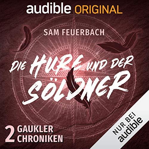 Die Hure und der Söldner: Die Gaukler-Chroniken 2