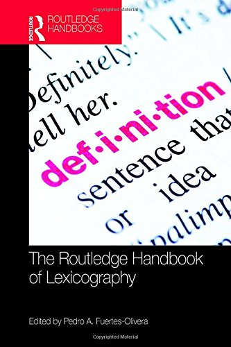 The Routledge Handbook of Lexicography (Routledge Handbooks in Linguistics)