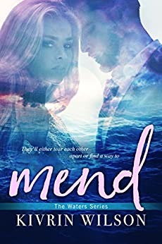 Mend (Waters Book 2) by [Kivrin Wilson]