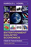 Entertainment Industry Economics: A Guide for Financial Analysis