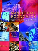 Managerial Economics: Applications, Strategy and Tactics by James R. McGuigan (2001-03-07)