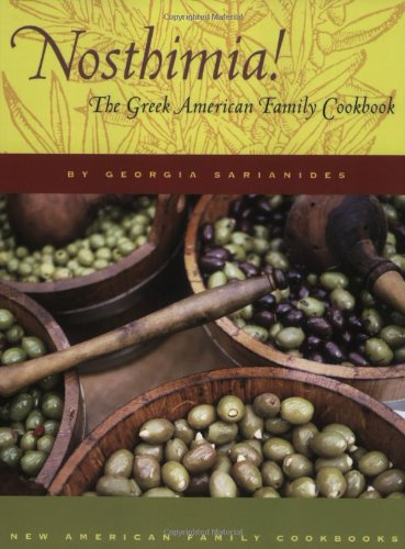 Nosthimia!: The Greek American Family Cookbook (New American Family Cookbooks)