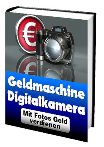 Heimarbeit Angebote Geld verdienen mit Digitalkameras: Geldmachine Digitalkameras verdienen Sie Geld mit Fotos