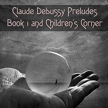Claude Debussy Preludes Book 1 and Children's Corner