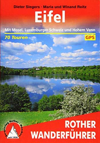 Eifel: Mit Mosel, Luxemburger Schweiz und Hohem Venn. 70 Touren. Mit GPS-Tracks