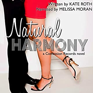 Natural Harmony     Confession Records, Book 1              By:                                                                                                                                 Kate Roth                               Narrated by:                                                                                                                                 Melissa Moran                      Length: 7 hrs and 23 mins     7 ratings     Overall 3.9