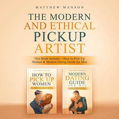 The Modern and Ethical Pickup Artist audiobook cover art