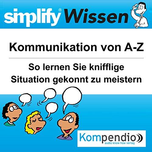 Simplify Wissen - Kommunikation von A-Z audiobook cover art