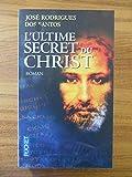 L'Ultime secret du Christ / José Rodrigues Dos SANTOS / Réf53778 - Presses Pocket - 01/01/2014