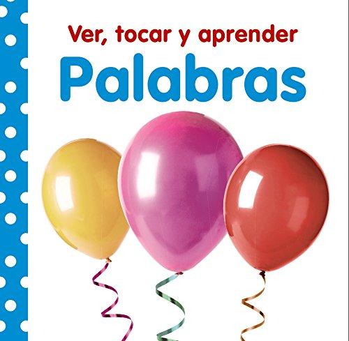 Ver, tocar y aprender. Palabras (Castellano - A PARTIR DE 0 AÑOS - LIBROS CON TEXTURAS - Ver, tocar y aprender)