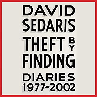 Theft by Finding     Diaries (1977-2002)              By:                                                                                                                                 David Sedaris                               Narrated by:                                                                                                                                 David Sedaris                      Length: 13 hrs and 52 mins     5,028 ratings     Overall 4.4