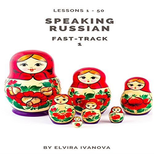 Speaking Russian Fast-Track 1, Lesson 1-50 audiobook cover art