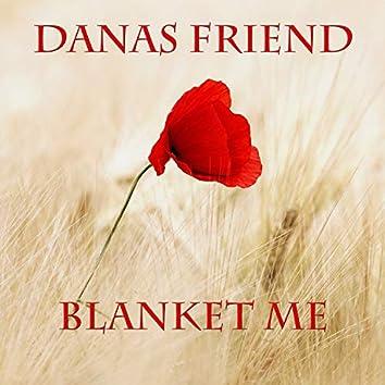 Blanket Me