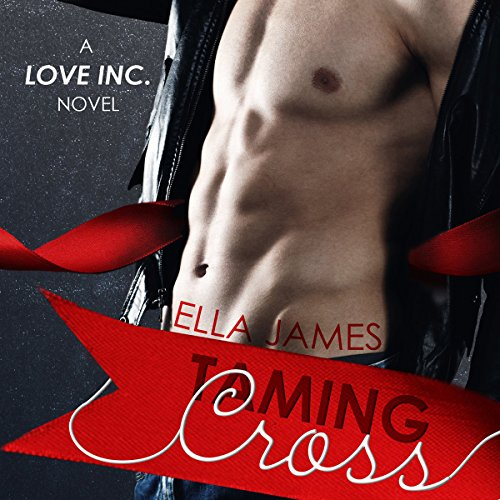 Taming Cross: A Love Inc. Novel audiobook cover art
