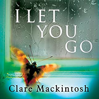 I Let You Go                   By:                                                                                                                                 Clare Mackintosh                               Narrated by:                                                                                                                                 David Thorpe,                                                                                        Julia Barrie                      Length: 13 hrs and 16 mins     3,391 ratings     Overall 4.5