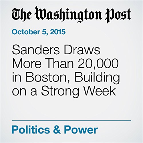 Sanders Draws More Than 20,000 in Boston, Building on a Strong Week cover art