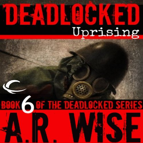 Deadlocked 6     Uprising              By:                                                                                                                                 A. R. Wise                               Narrated by:                                                                                                                                 Jay Snyder,                                                                                        Alicia Harding,                                                                                        Eve Bianco,                   and others                 Length: 9 hrs and 24 mins     91 ratings     Overall 4.5