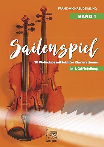 Saitenspiel.: Band 1. 10 Violinduos mit leichter Klavierbegleitung in 1. Griffstellung