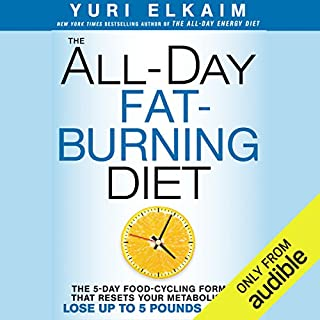 The All Day Fat-Burning Diet     The 5-Day Food-Cycling Formula That Resets Your Metabolism to Lose up to 5 Pounds a Week               By:                                                                                                                                 Yuri Elkaim                               Narrated by:                                                                                                                                 Yuri Elkaim                      Length: 7 hrs and 51 mins     11 ratings     Overall 3.8