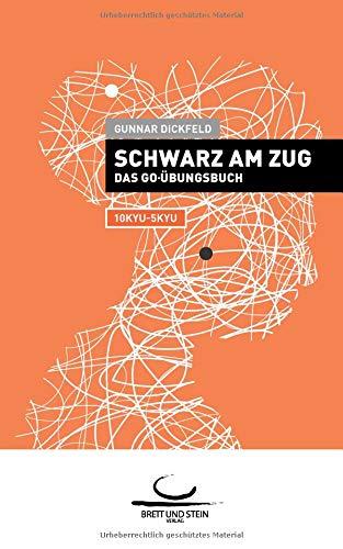 Schwarz am Zug: Das Go-Übungsbuch. 10Kyu - 5Kyu.