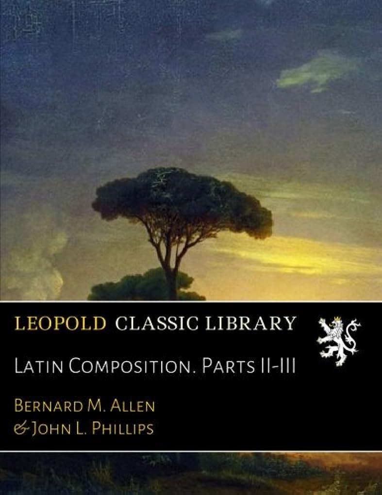 ステップ大学生包括的Latin Composition. Parts II-III