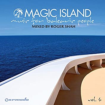 Magic Island - Music For Balearic People, Vol. 4 (Mixed By Roger Shah)