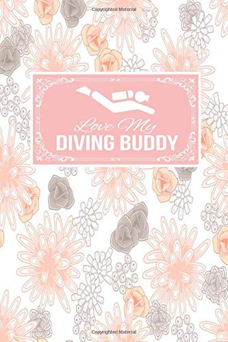 Love My Diving Buddy: Gift Lined Journal Notebook To Write I