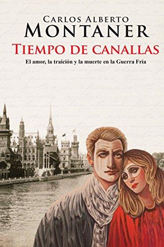 Tiempo de canallas / Time of scoundrels (Spanish Edition)