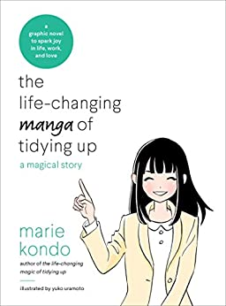 The Life-Changing Manga of Tidying Up: A Magical Story (The Life Changing Magic of Tidying Up) by [Marie Kondo, Yuko Uramoto]