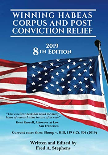 Winning Habeas Corpus And Post Conviction Relief: 8th Edition 2019