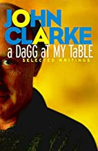A Dagg at My Table: Selected Writings