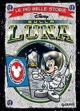 Le più belle storie sulla Luna (Storie a fumetti Vol. 49)
