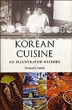 Korean Cuisine: An Illustrated History