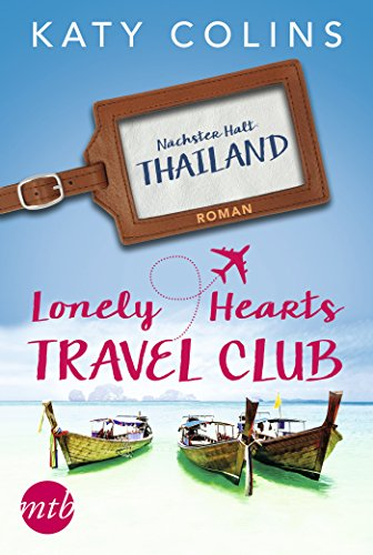 Nächster Halt: Thailand: The Lonely Hearts Travel Club von [Katy Colins, Marina Ignatjuk]
