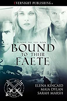 [Elena Kincaid, Maia Dylan, Sarah Marsh]のBound to Their Faete (Beyond the Veil Book 3) (English Edition)