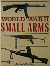 WORLD WAR II SMALL ARMS. by John. Weeks (1988-05-03)