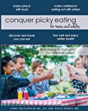 Conquer Picky Eating for Teens and Adults: Activities and Strategies for Selective Eaters