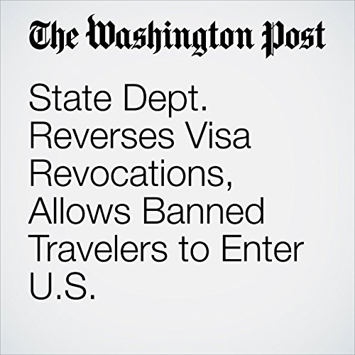 State Dept. Reverses Visa Revocations, Allows Banned Travelers to Enter U.S. copertina
